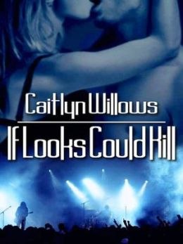 If Looks Could Kill [The Heartbreakers Series, Book III]