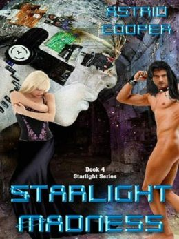 Starlight Madness [Starlight Series Book 5]