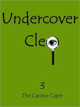 Undercover Cleo: The Canine Caper