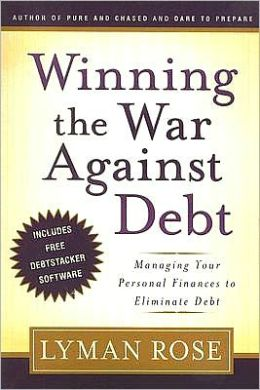Winning the War Againist Debt: Managing Your Personal Finances to Eliminate Debt