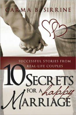 10 Secrets For a Happy Marriage: Successful Stories From Real-Life Couples