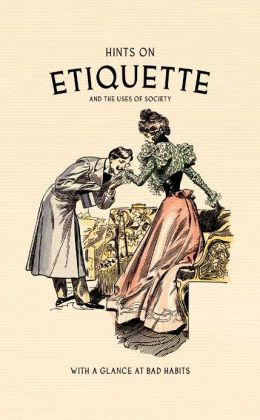 Hints on Etiquette: And the Usages of Society