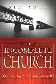 The Incomplete Church: Unifying God's Children