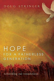 Hope for a Fatherless Generation: Rebuilding Our Foundations