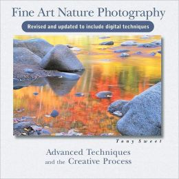 Fine Art Nature Photography: 2nd Edition