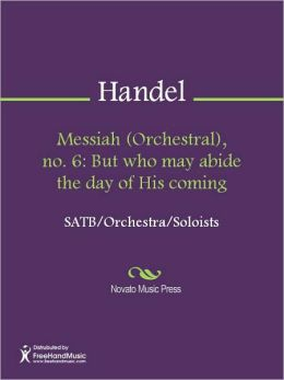 Messiah (Orchestral), no. 6: But who may abide the day of His coming