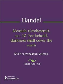 Messiah (Orchestral), no. 10: For behold, darkness shall cover the earth