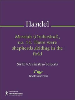 Messiah (Orchestral), no. 14: There were shepherds abiding in the field