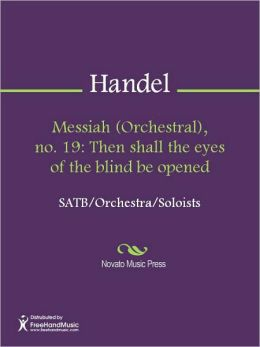 Messiah (Orchestral), no. 19: Then shall the eyes of the blind be opened