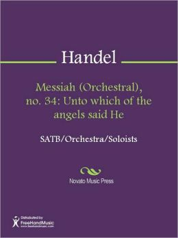Messiah (Orchestral), no. 34: Unto which of the angels said He