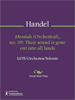 Messiah (Orchestral), no. 39: Their sound is gone out into all lands
