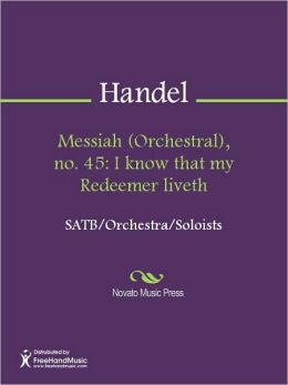 Messiah (Orchestral), no. 45: I know that my Redeemer liveth