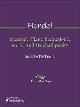 Messiah (Piano Reduction), no. 7: And He shall purify