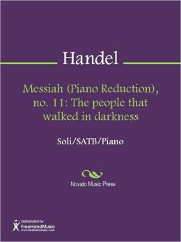 Messiah (Piano Reduction), no. 11: The people that walked in darkness
