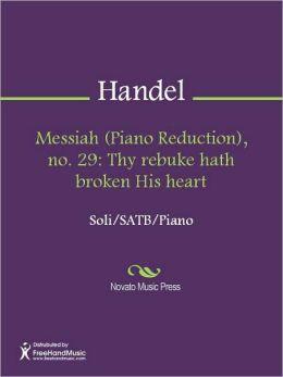 Messiah (Piano Reduction), no. 29: Thy rebuke hath broken His heart