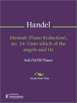 Messiah (Piano Reduction), no. 34: Unto which of the angels said He