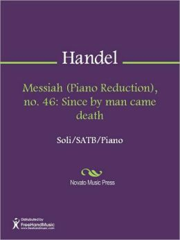 Messiah (Piano Reduction), no. 46: Since by man came death