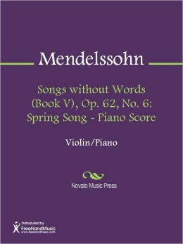 Songs without Words (Book V), Op. 62, No. 6: Spring Song - Piano Score