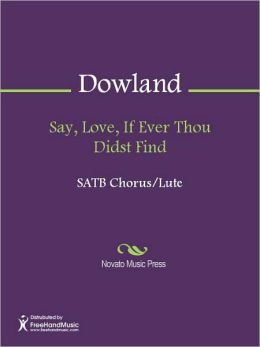 Say, Love, If Ever Thou Didst Find