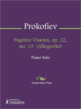 Fugitive Visions, op. 22, no. 13 (Allegretto)