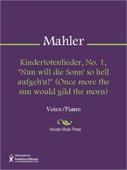 Kindertotenlieder, No. 1,