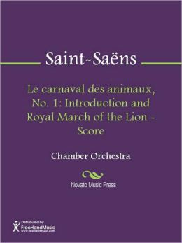 Le carnaval des animaux, No. 1: Introduction and Royal March of the Lion - Score