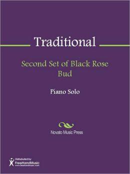 Second Set of Black Rose Bud