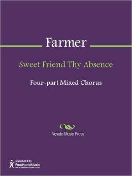 Sweet Friend Thy Absence