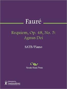 Requiem, Op. 48, No. 5: Agnus Dei