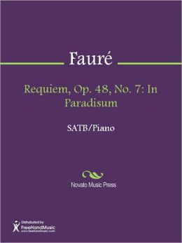 Requiem, Op. 48, No. 7: In Paradisum