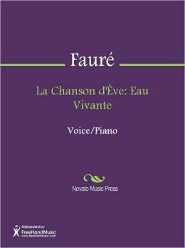 La Chanson d'Eve: Eau Vivante