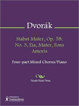 Stabat Mater, Op. 58: No. 3, Eia, Mater, Fons Amoris