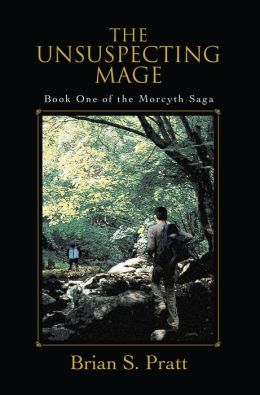 The Unsuspecting Mage (Morcyth Saga Series #1)