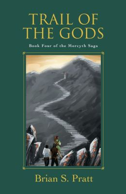 Trail of the Gods: The Morcyth Saga Book Four
