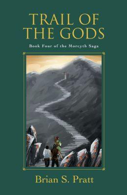 Trail of the Gods: The Morcyth Saga Book Four