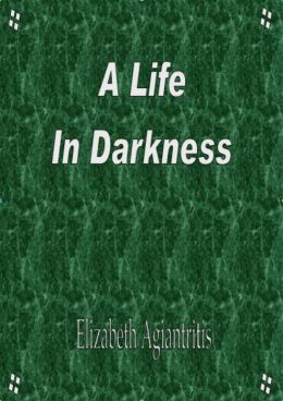 A Life in Darkness