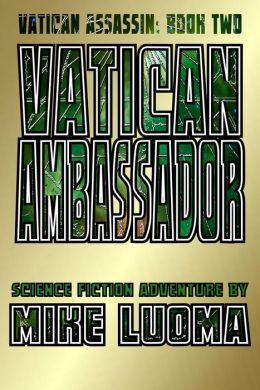 Vatican Ambassador (The Vatican Assassin Trilogy Book Two)