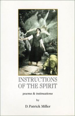 Instructions of the Spirit: Poems and Intimations