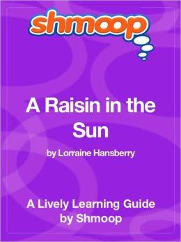 A Raisin in the Sun - Shmoop Learning Guide