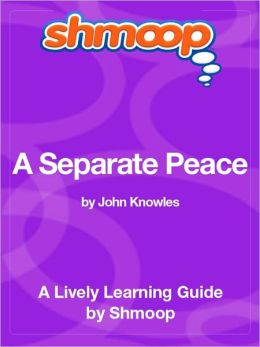 A Separate Peace - Shmoop Learning Guide