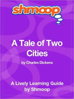 A Tale of Two Cities - Shmoop Learning Guide