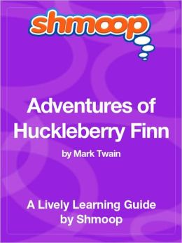 Adventures of Huckleberry Finn - Shmoop Learning Guide