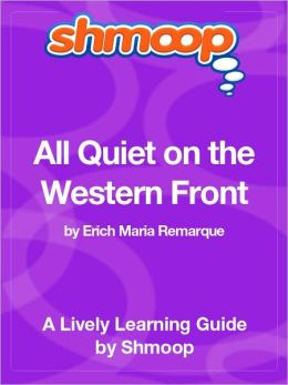 All Quiet on the Western Front - Shmoop Learning Guide