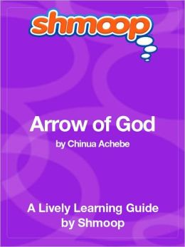 Arrow of God - Shmoop Learning Guide