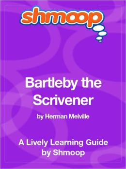 Bartleby the Scrivener - Shmoop Learning Guide