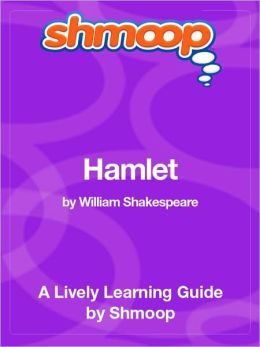 Hamlet - Shmoop Learning Guide