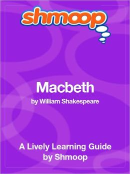 Macbeth - Shmoop Learning Guide