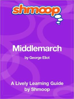 Middlemarch - Shmoop Learning Guide