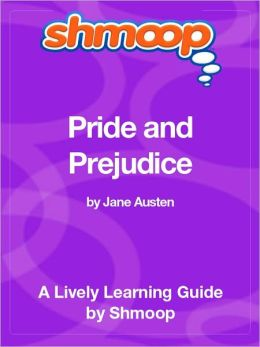 Pride and Prejudice - Shmoop Learning Guide