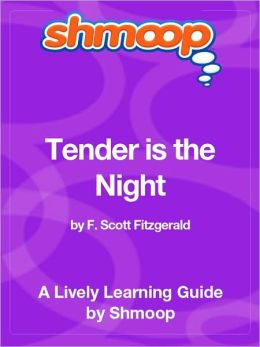 Tender Is the Night - Shmoop Learning Guide